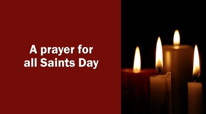 A prayer for all saints day