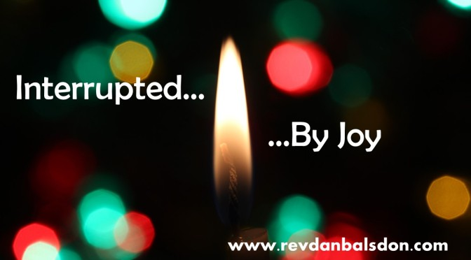 Interrupted…by Joy